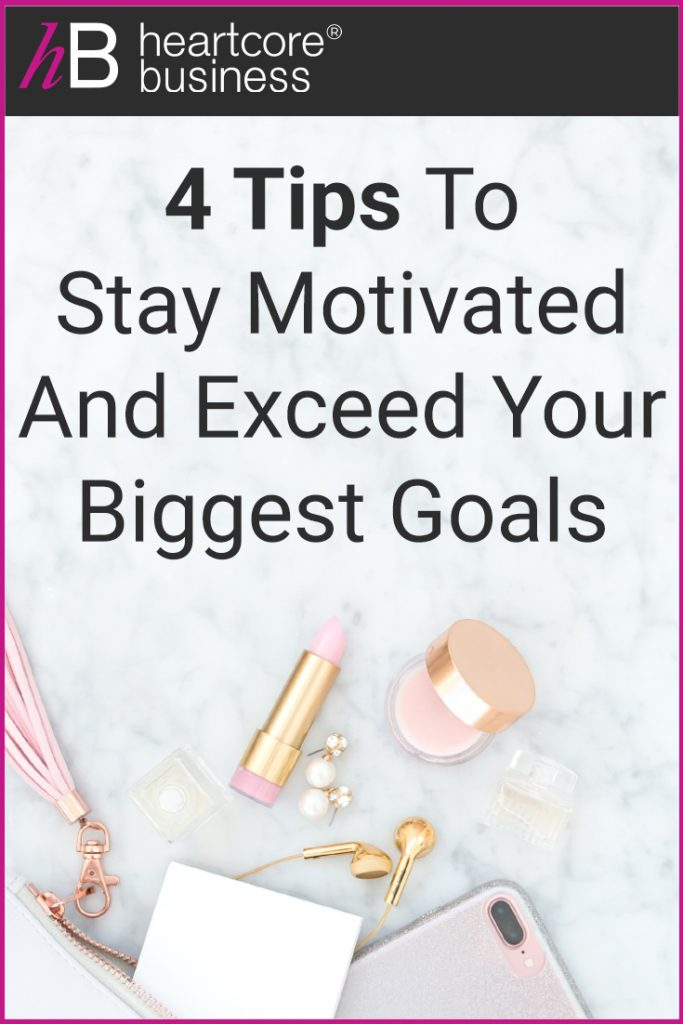 4 Tips to Stay Motivated And Exceed Your Biggest Goals. Take a moment to think about a big vision you have for your life—whether it's related to your business, your relationships, or maybe even your personal life. I'll share 4 tips on how to achieve AND exceed in those goals! #heartcorebusiness #businessempire #entrepreneur #coaching #onlinebusiness #businesscoach