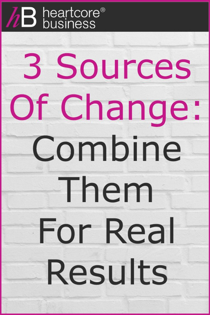 Do you want to build a wildly successful business that reaches lots of people and gives you the freedom you deserve? Ready to get motivated and take action?! I'l share the 3 Sources of Change: Combine Them for Real Results! #heartcorebusiness #businessempire #entrepreneur #coaching