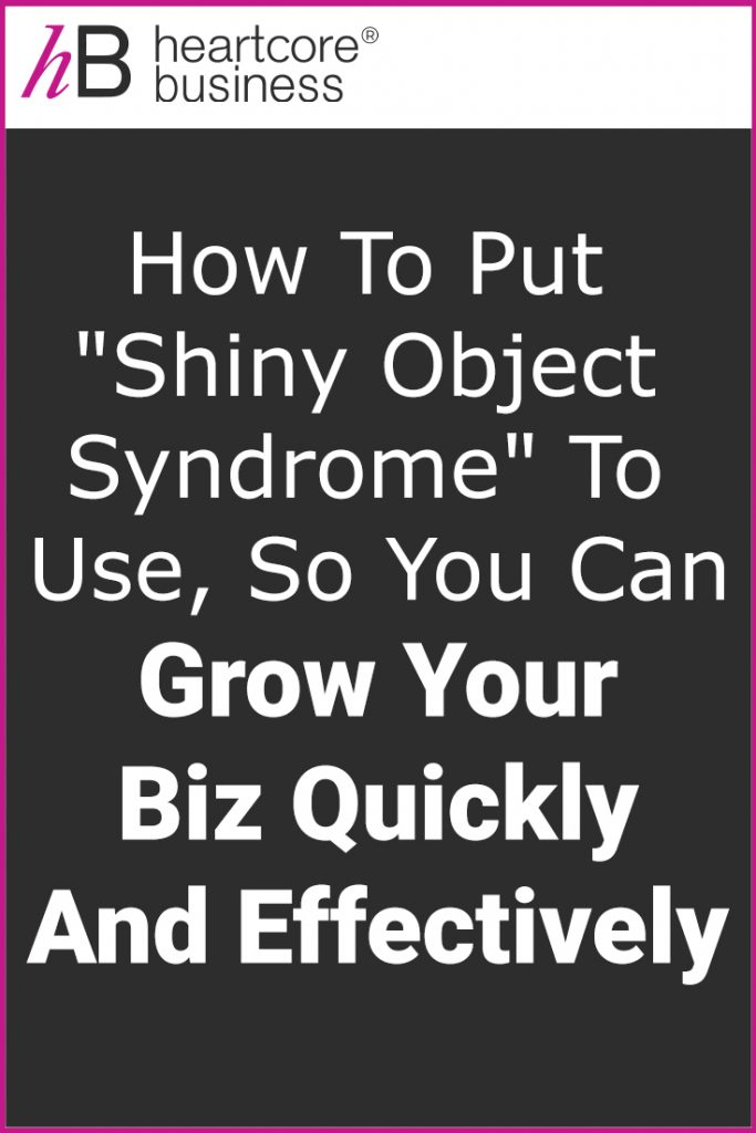 Are you always chasing the newest strategies or tactics, and becoming stretched thin, exhausted, and overwhelmed? It's called Shiny Object Syndrome, and it comes with some challenges. I'll share tips on how to manage it, and grow your business quickly and effectively. #heartcorebusiness #businessempire #entrepreneur #coaching