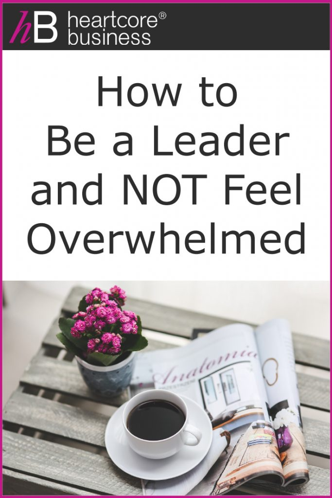 Want to know how to be a leader and not feel overwhelmed? New leaders often feel alone or overwhelmed. I'll share tips on how stop entertaining those undesirable emotions, such as overwhelm! #heartcorebusiness #businessempire #entrepreneur #coaching