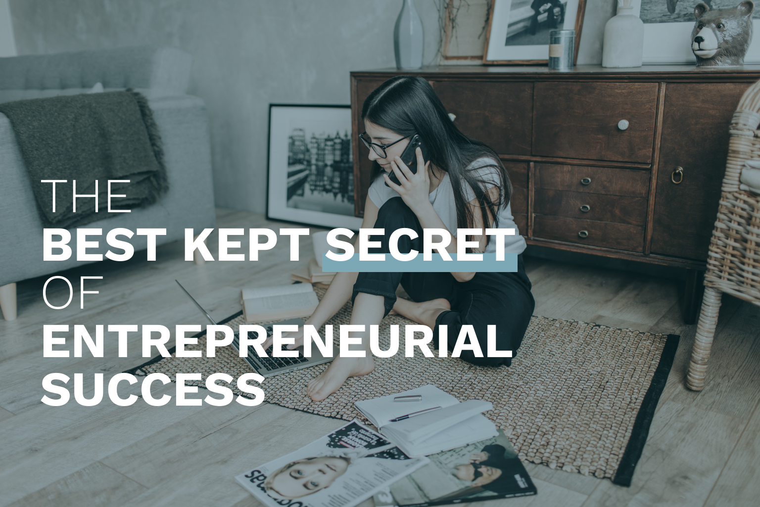 The Best Kept Secret of Entrepreneurial Success