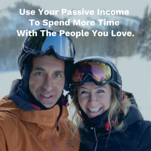 Use Your Passive Income To Spend More Time With The People You Love